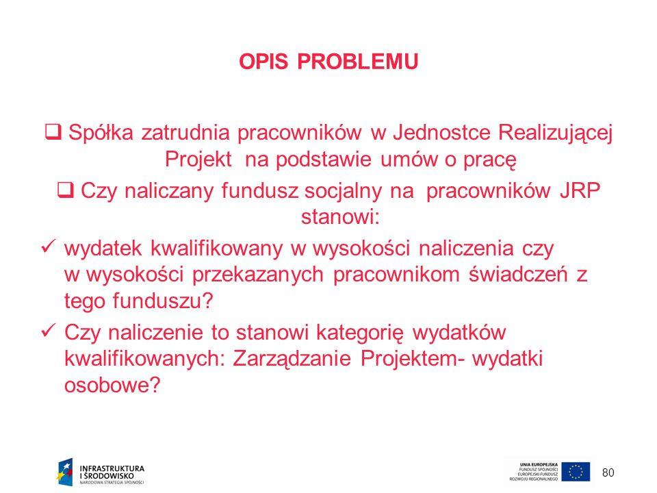 Czy naliczany fundusz socjalny na pracowników JRP stanowi: