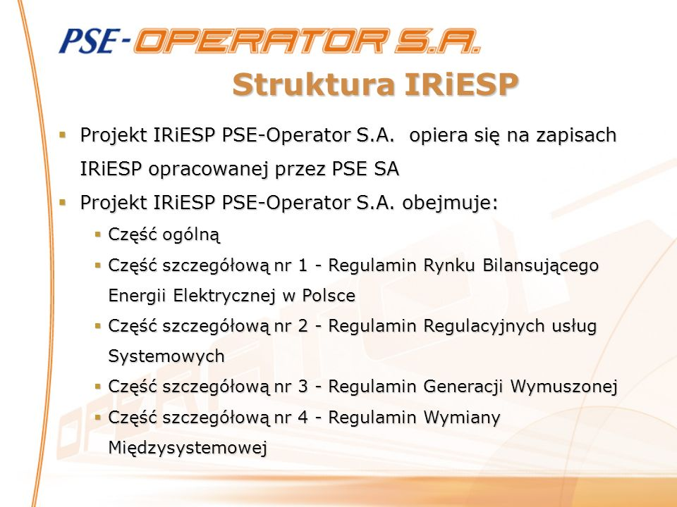 Projekt IRiESP PSE-Operator S.A. obejmuje: