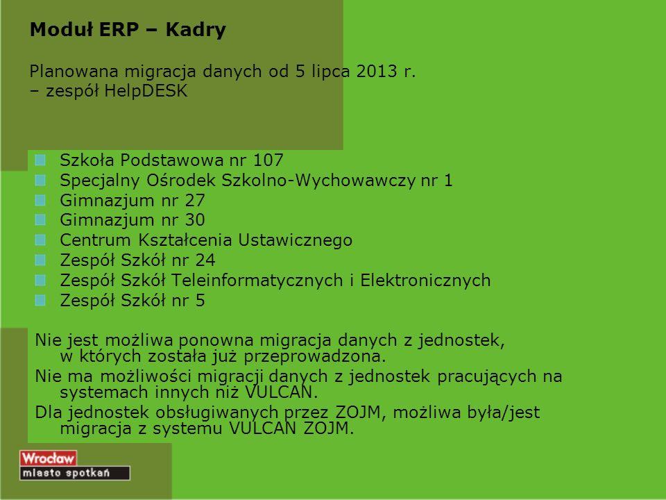 Moduł ERP – Kadry Planowana migracja danych od 5 lipca 2013 r