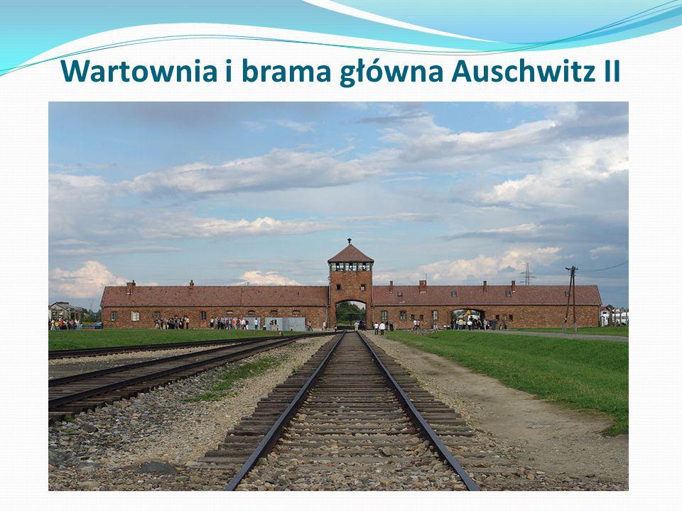 Wartownia i brama główna Auschwitz II