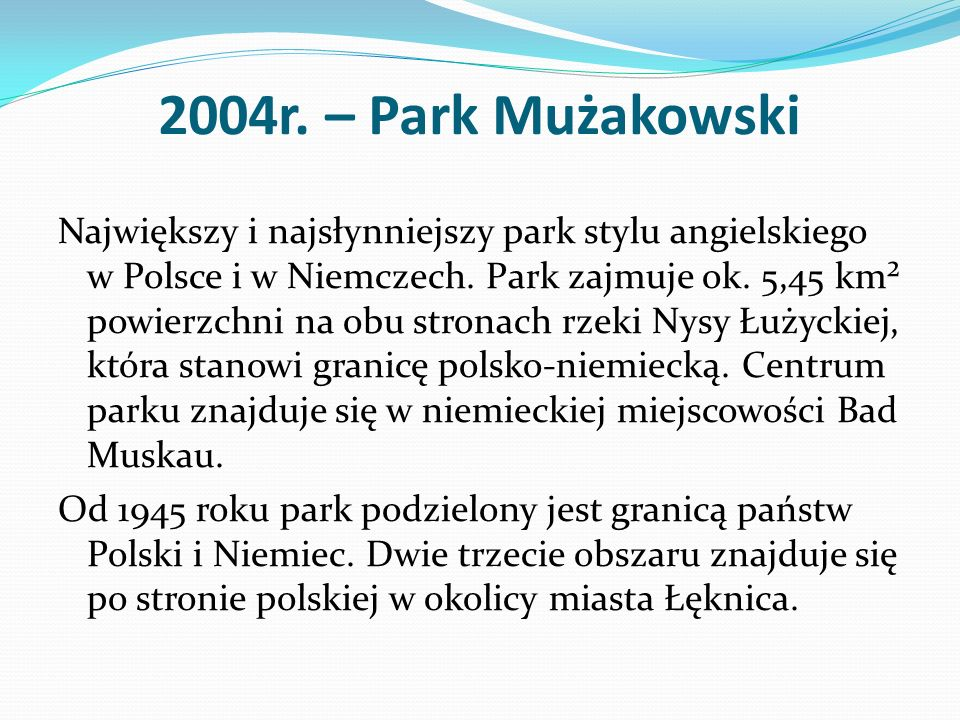 2004r. – Park Mużakowski
