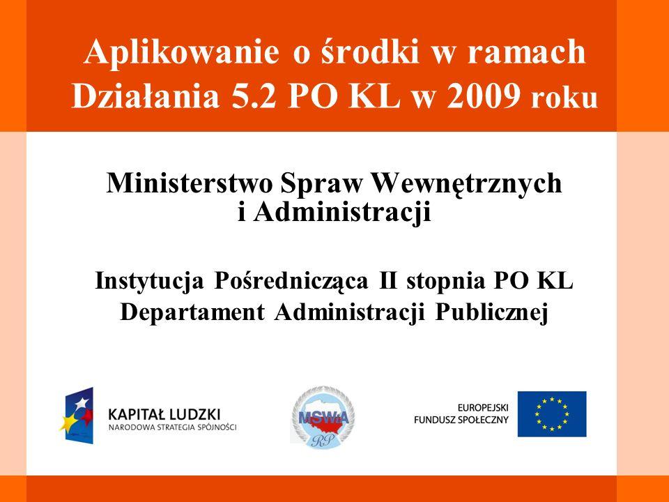 Aplikowanie o środki w ramach Działania 5.2 PO KL w 2009 roku