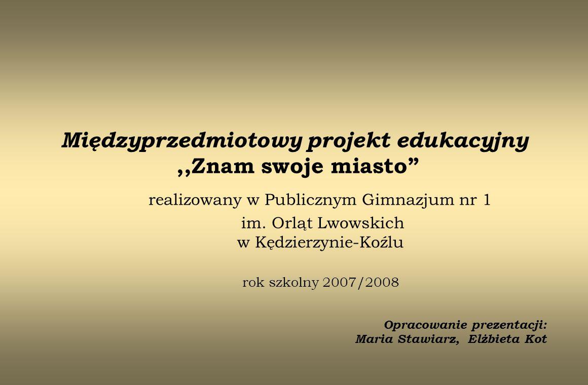 Międzyprzedmiotowy projekt edukacyjny ,,Znam swoje miasto