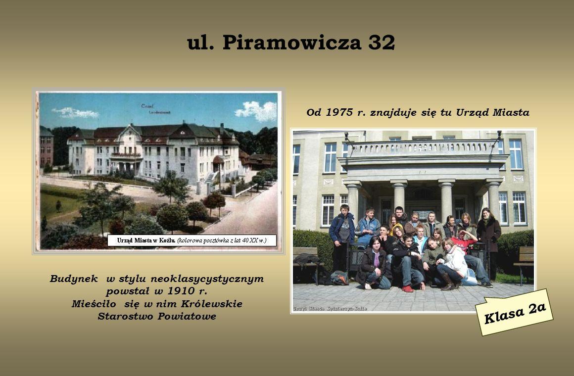 ul. Piramowicza 32 Klasa 2a Od 1975 r. znajduje się tu Urząd Miasta