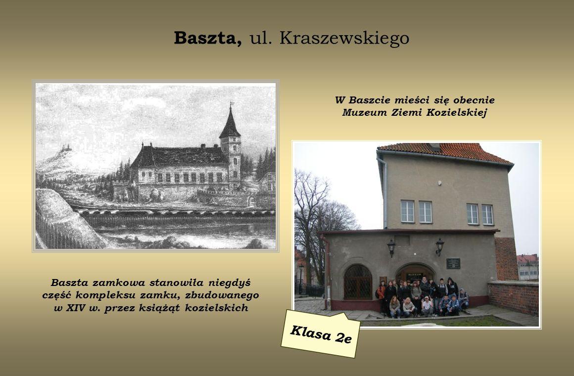 Baszta, ul. Kraszewskiego