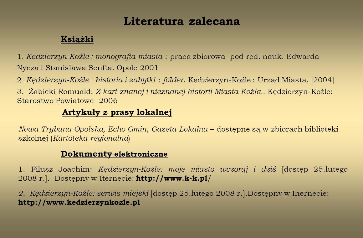 Literatura zalecana Książki Artykuły z prasy lokalnej