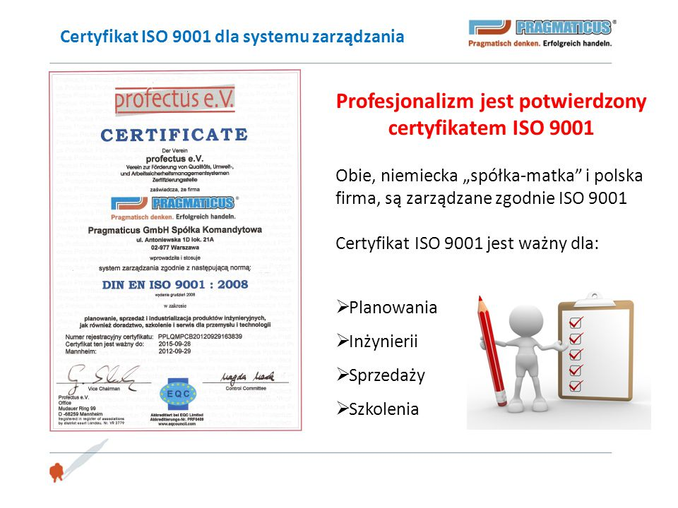 Profesjonalizm jest potwierdzony certyfikatem ISO 9001