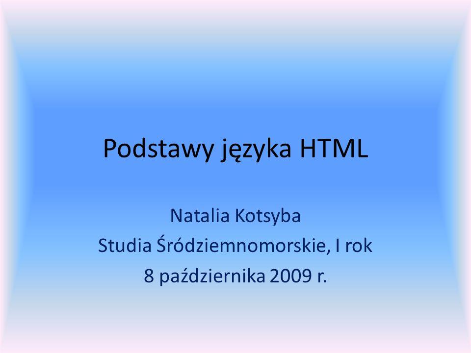 Natalia Kotsyba Studia Śródziemnomorskie, I rok 8 października 2009 r.