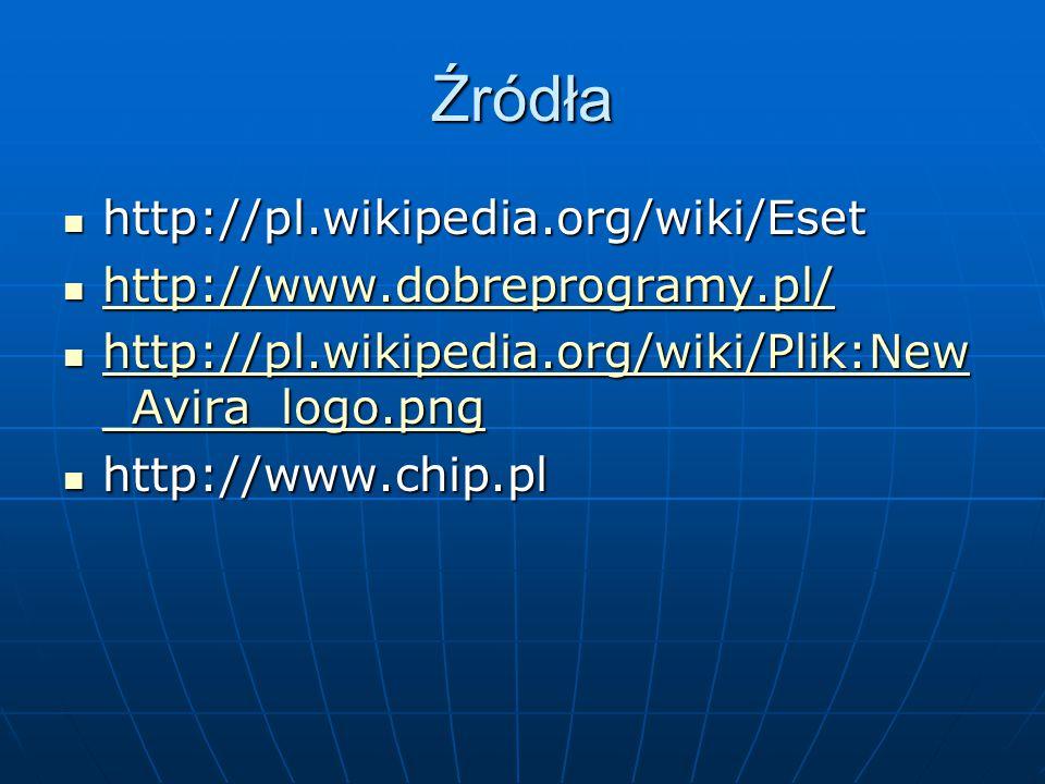 Źródła http://pl.wikipedia.org/wiki/Eset http://www.dobreprogramy.pl/