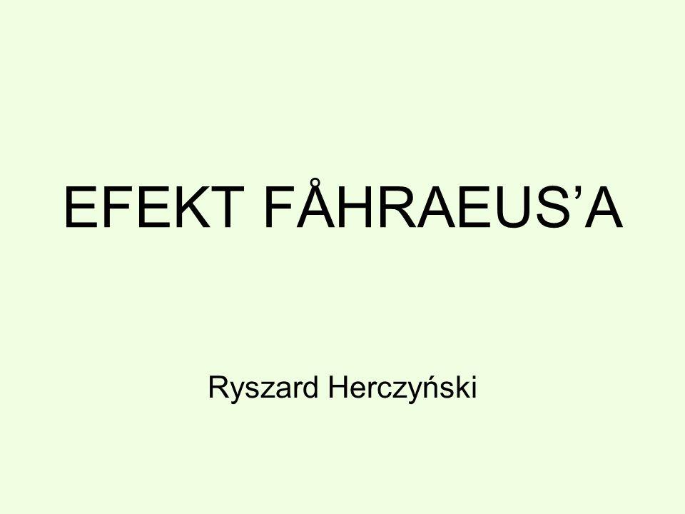 EFEKT FÅHRAEUS'A Ryszard Herczyński