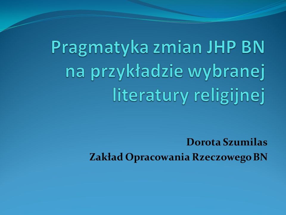 Pragmatyka zmian JHP BN na przykładzie wybranej literatury religijnej