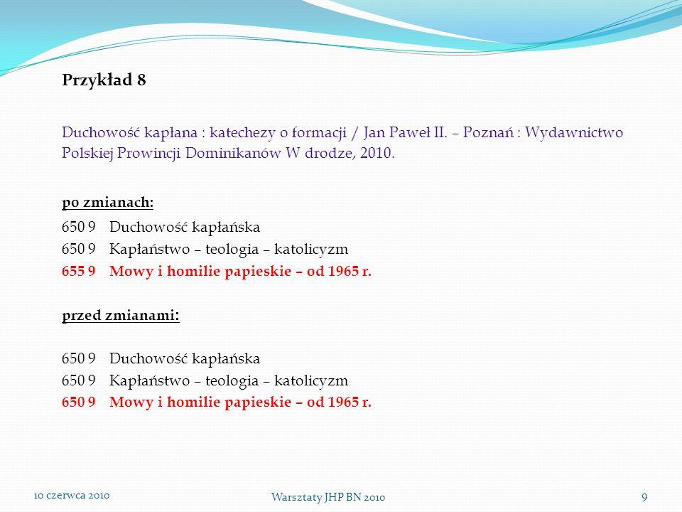 Przykład 8 Duchowość kapłana : katechezy o formacji / Jan Paweł II. – Poznań : Wydawnictwo Polskiej Prowincji Dominikanów W drodze, 2010.
