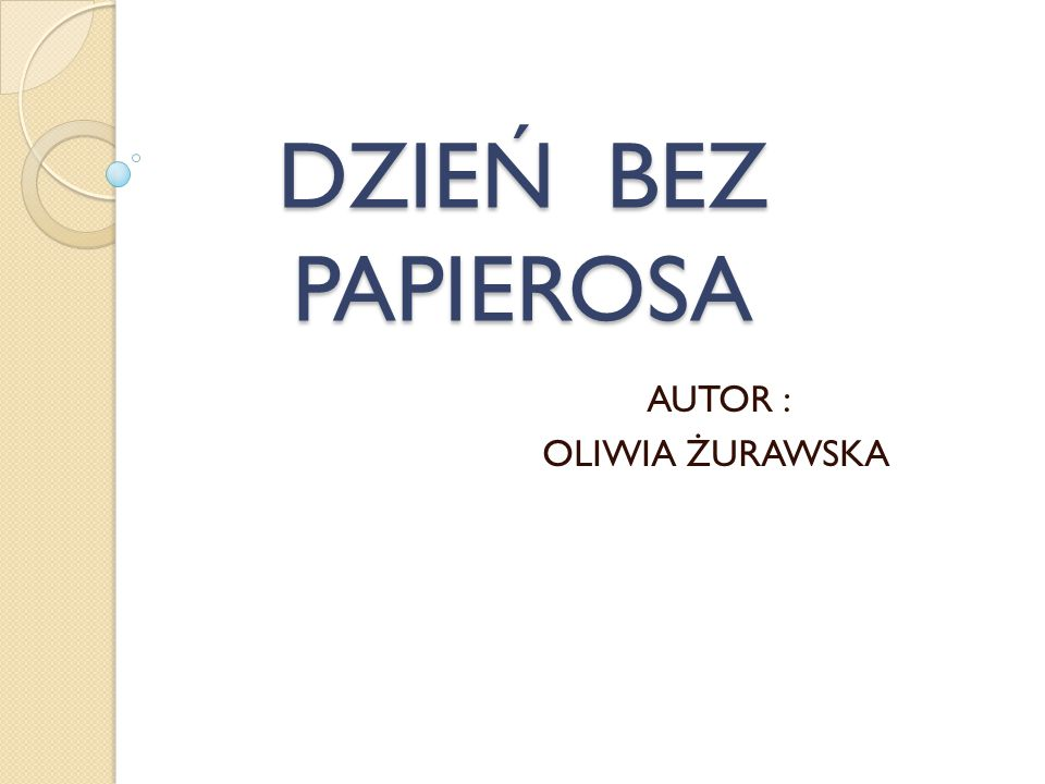 AUTOR : OLIWIA ŻURAWSKA