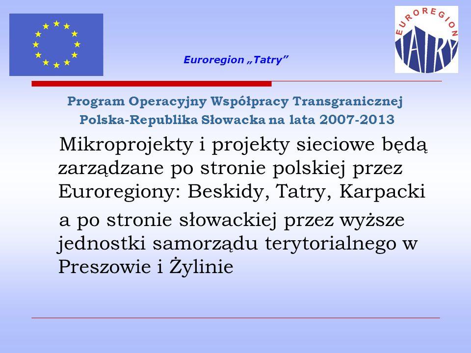 """Euroregion """"Tatry Program Operacyjny Współpracy Transgranicznej. Polska-Republika Słowacka na lata 2007-2013."""