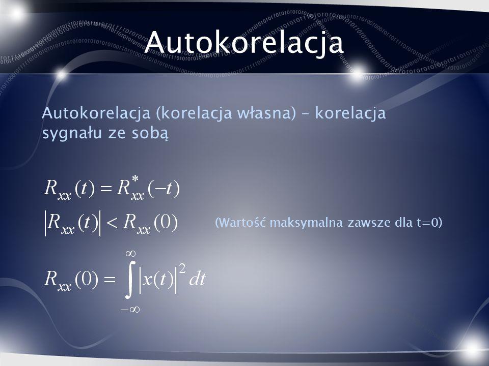Autokorelacja Autokorelacja (korelacja własna) – korelacja sygnału ze sobą.