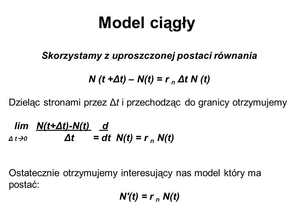 Model ciągły Skorzystamy z uproszczonej postaci równania
