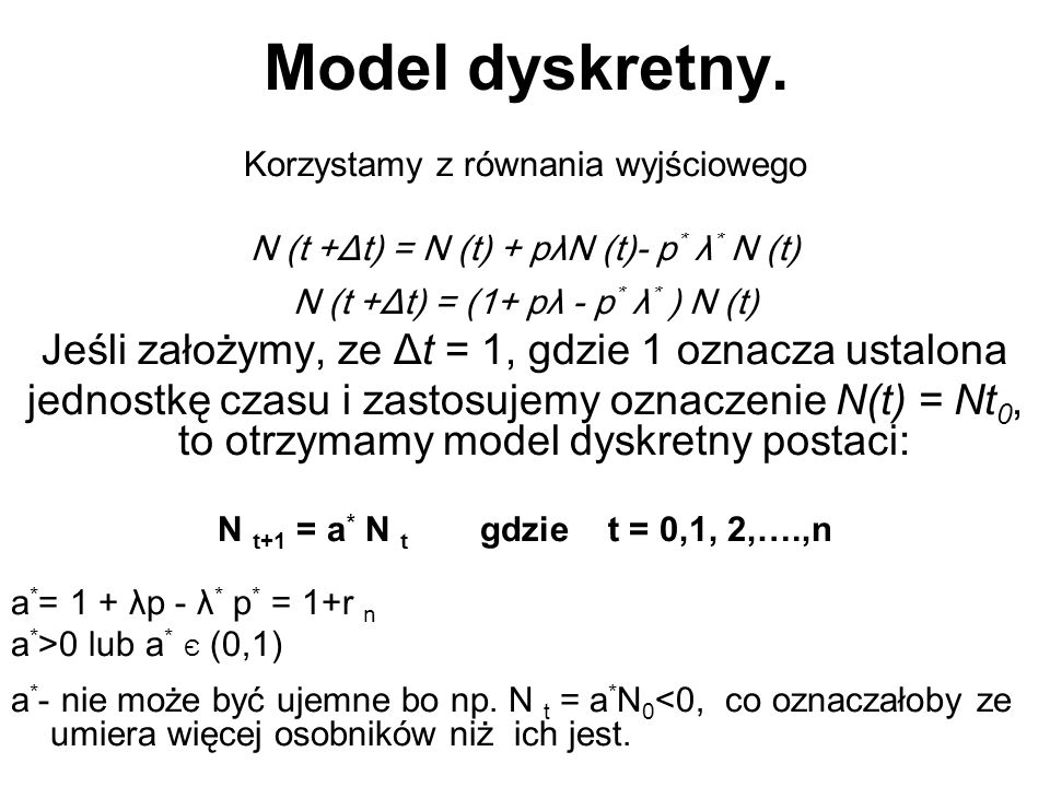 Model dyskretny. Jeśli założymy, ze Δt = 1, gdzie 1 oznacza ustalona