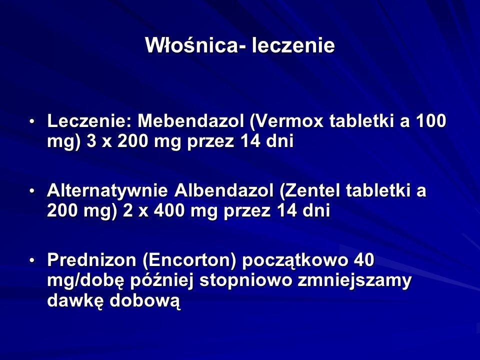 Włośnica- leczenie Leczenie: Mebendazol (Vermox tabletki a 100 mg) 3 x 200 mg przez 14 dni.