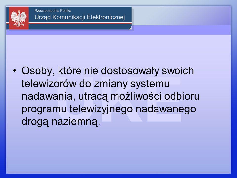 Osoby, które nie dostosowały swoich telewizorów do zmiany systemu nadawania, utracą możliwości odbioru programu telewizyjnego nadawanego drogą naziemną.