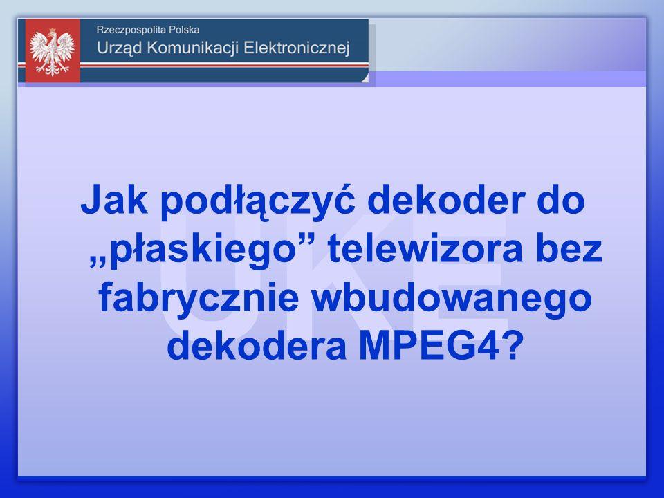 """Jak podłączyć dekoder do """"płaskiego telewizora bez fabrycznie wbudowanego dekodera MPEG4"""