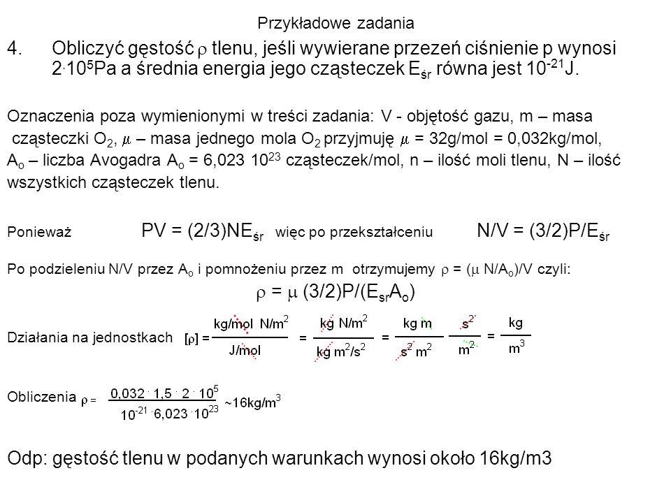 Odp: gęstość tlenu w podanych warunkach wynosi około 16kg/m3