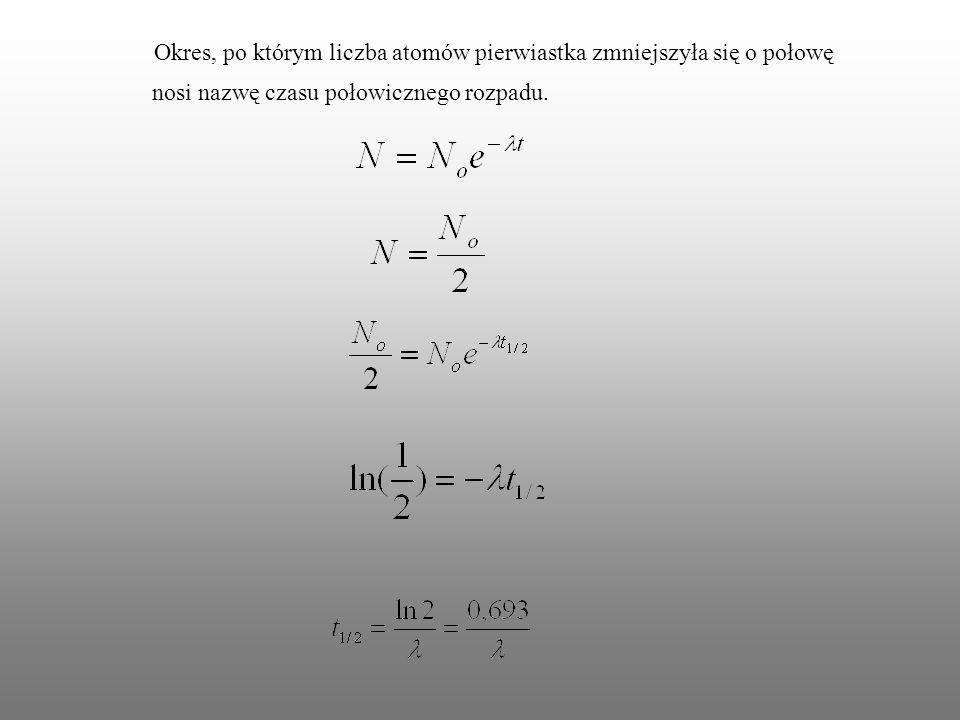 Okres, po którym liczba atomów pierwiastka zmniejszyła się o połowę
