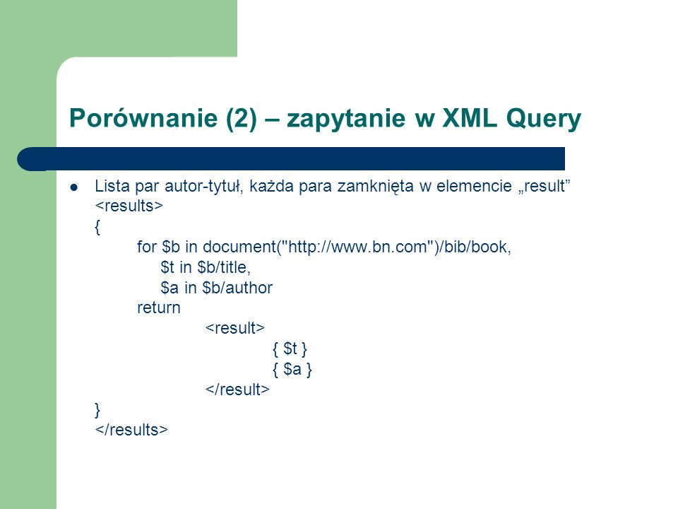 Porównanie (2) – zapytanie w XML Query