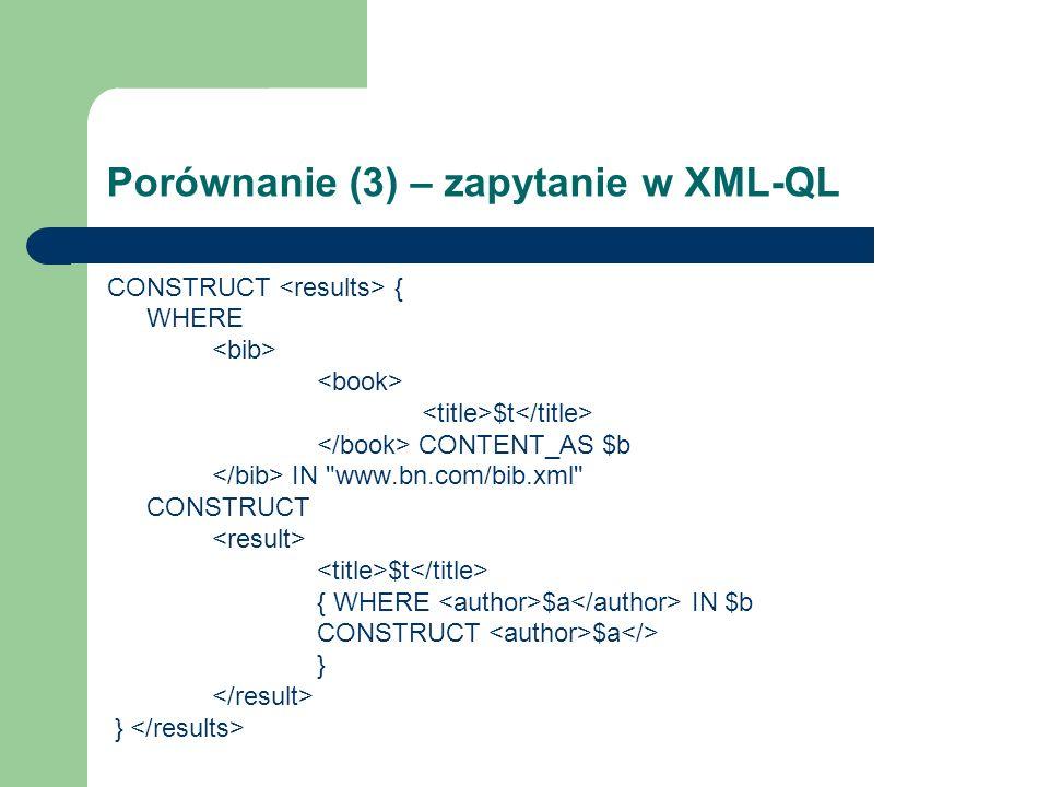Porównanie (3) – zapytanie w XML-QL
