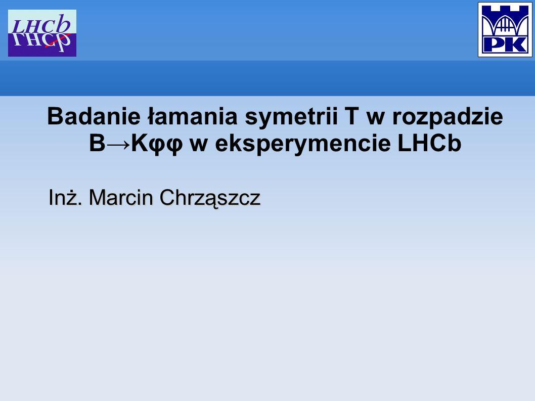 Badanie łamania symetrii T w rozpadzie B→Kφφ w eksperymencie LHCb