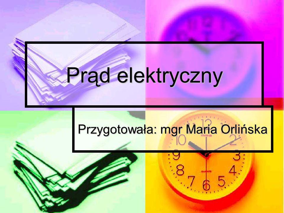 Przygotowała: mgr Maria Orlińska
