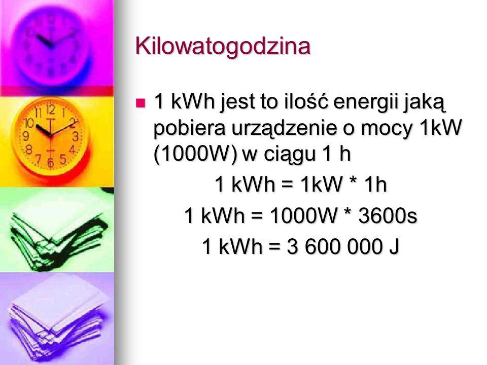 Kilowatogodzina 1 kWh jest to ilość energii jaką pobiera urządzenie o mocy 1kW (1000W) w ciągu 1 h.