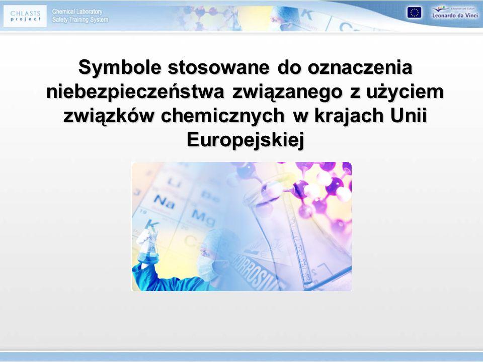 Symbole stosowane do oznaczenia niebezpieczeństwa związanego z użyciem związków chemicznych w krajach Unii Europejskiej