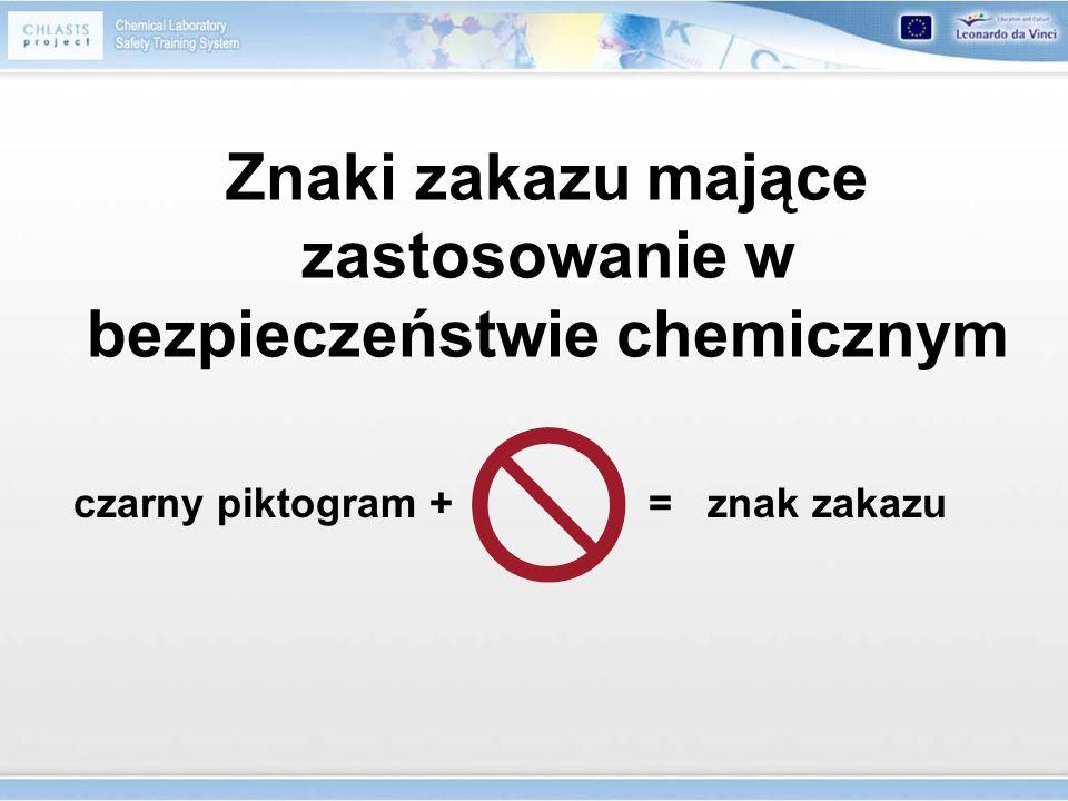 Znaki zakazu mające zastosowanie w bezpieczeństwie chemicznym