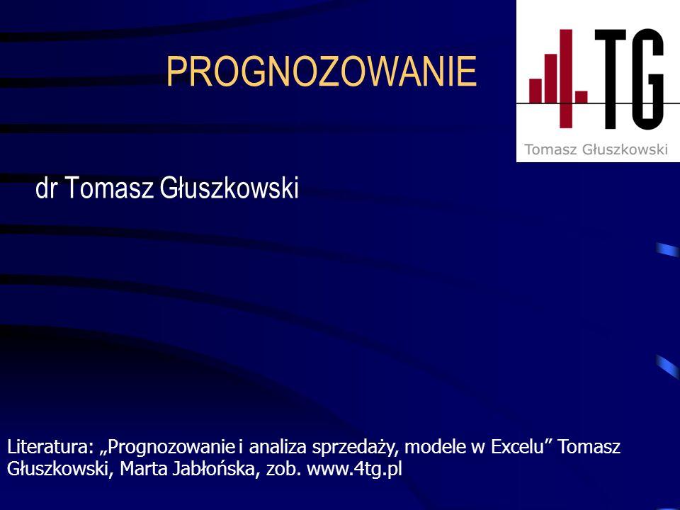 PROGNOZOWANIE dr Tomasz Głuszkowski