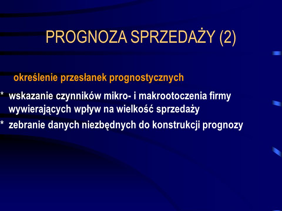 PROGNOZA SPRZEDAŻY (2) określenie przesłanek prognostycznych