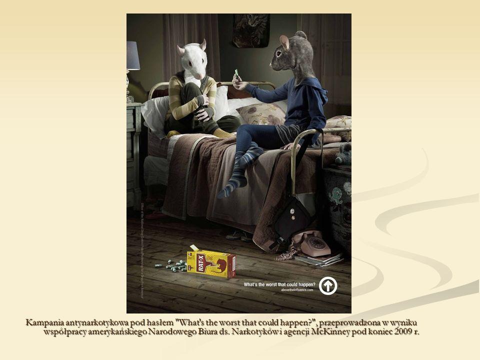 Kampania antynarkotykowa pod hasłem What s the worst that could happen , przeprowadzona w wyniku współpracy amerykańskiego Narodowego Biura ds.