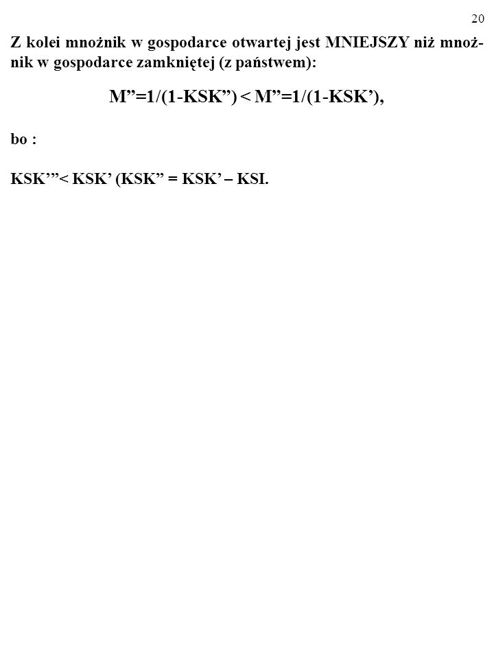 M =1/(1-KSK ) < M =1/(1-KSK'),