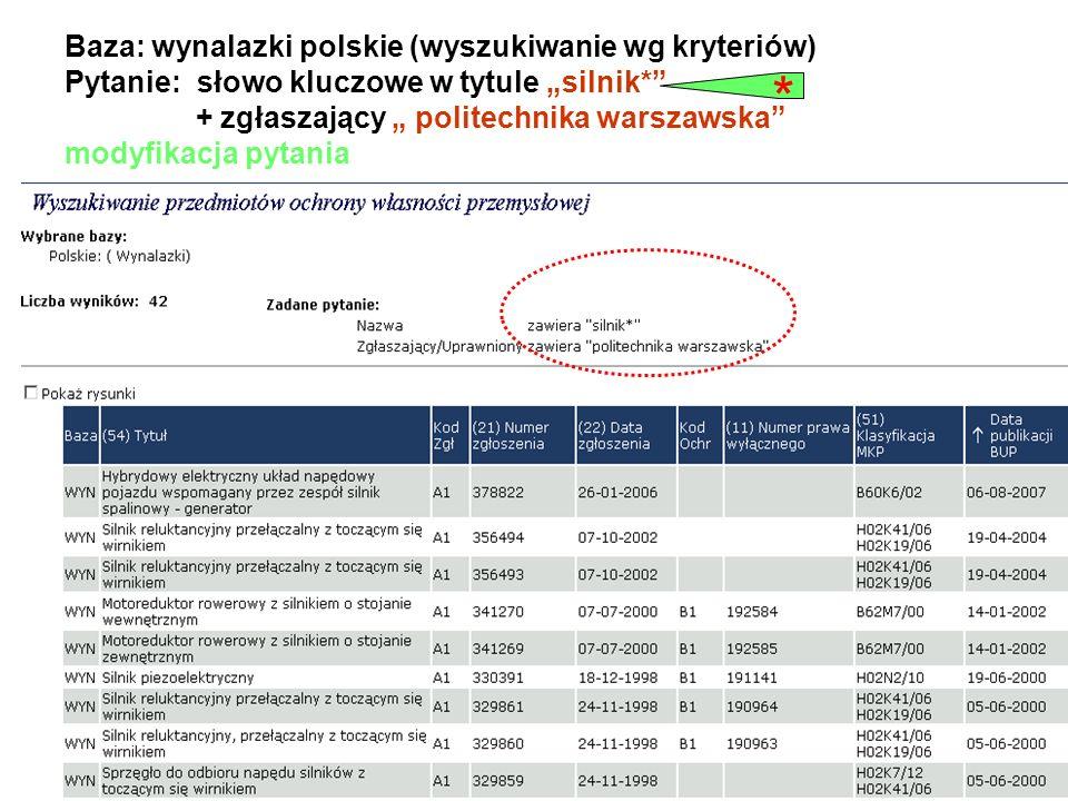 """Baza: wynalazki polskie (wyszukiwanie wg kryteriów) Pytanie: słowo kluczowe w tytule """"silnik* + zgłaszający """" politechnika warszawska modyfikacja pytania"""