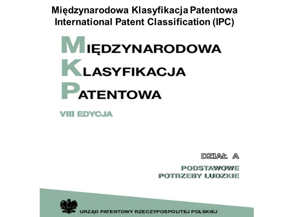 Międzynarodowa Klasyfikacja Patentowa International Patent Classification (IPC)