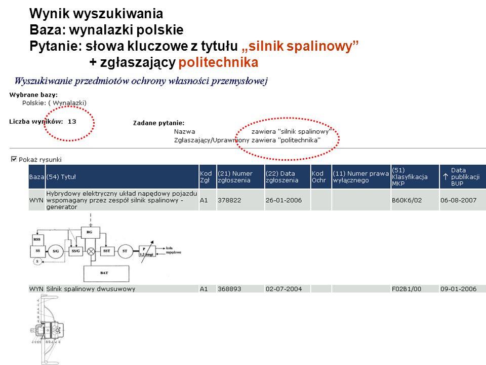 """Wynik wyszukiwania Baza: wynalazki polskie Pytanie: słowa kluczowe z tytułu """"silnik spalinowy + zgłaszający politechnika"""