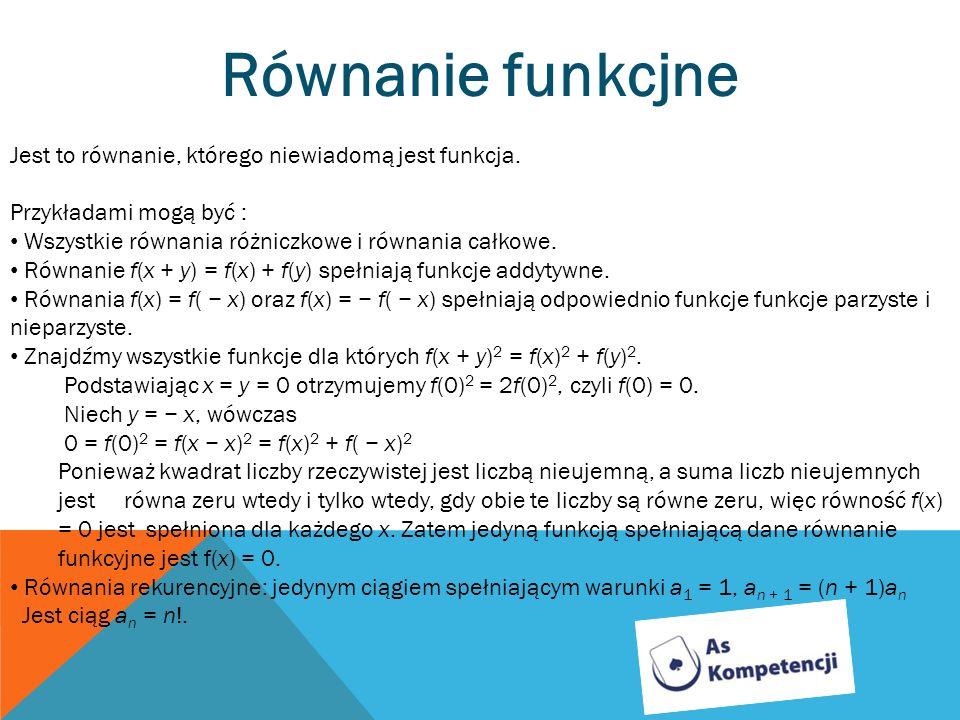 Równanie funkcjne Jest to równanie, którego niewiadomą jest funkcja.