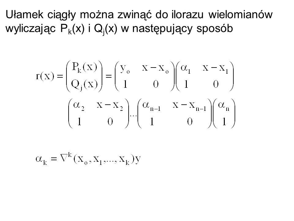 Ułamek ciągły można zwinąć do ilorazu wielomianów wyliczając Pk(x) i Qj(x) w następujący sposób