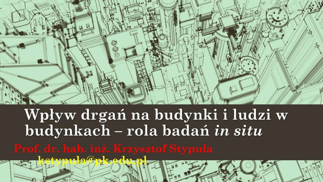 Wpływ drgań na budynki i ludzi w budynkach – rola badań in situ