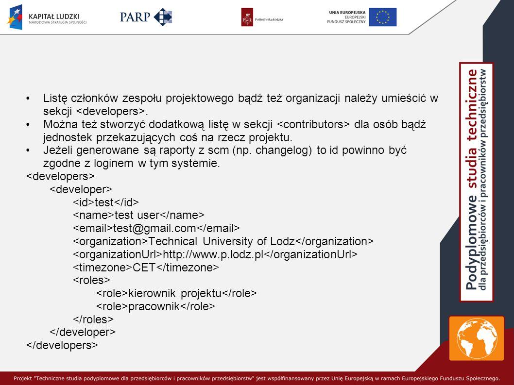 Listę członków zespołu projektowego bądź też organizacji należy umieścić w sekcji <developers>.