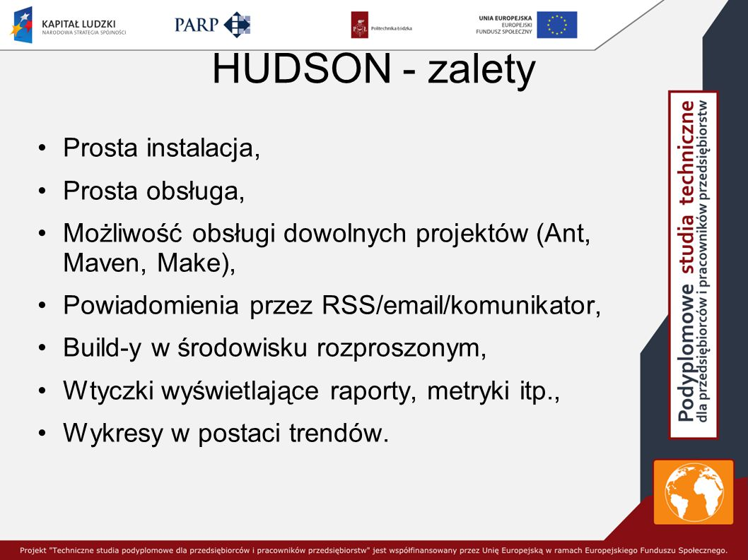 HUDSON - zalety Prosta instalacja, Prosta obsługa,