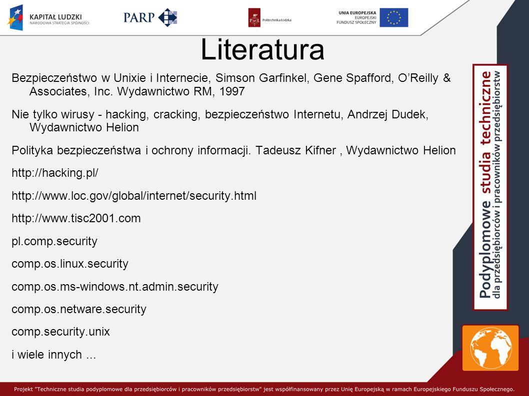 Literatura Bezpieczeństwo w Unixie i Internecie, Simson Garfinkel, Gene Spafford, O'Reilly & Associates, Inc. Wydawnictwo RM, 1997.