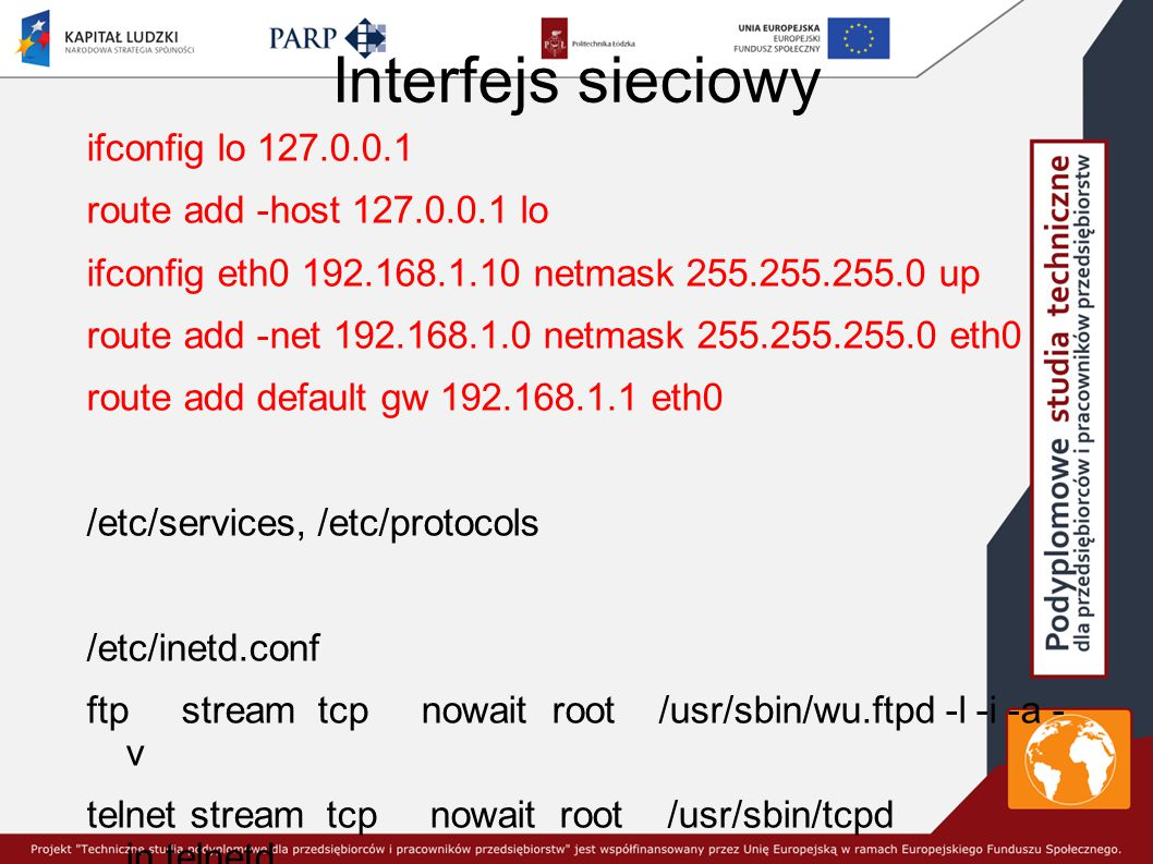 Interfejs sieciowy ifconfig lo 127.0.0.1 route add -host 127.0.0.1 lo