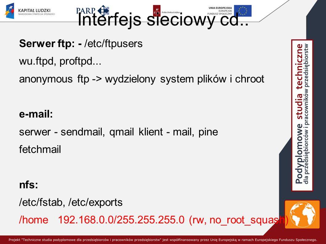 Interfejs sieciowy cd.. Serwer ftp: - /etc/ftpusers