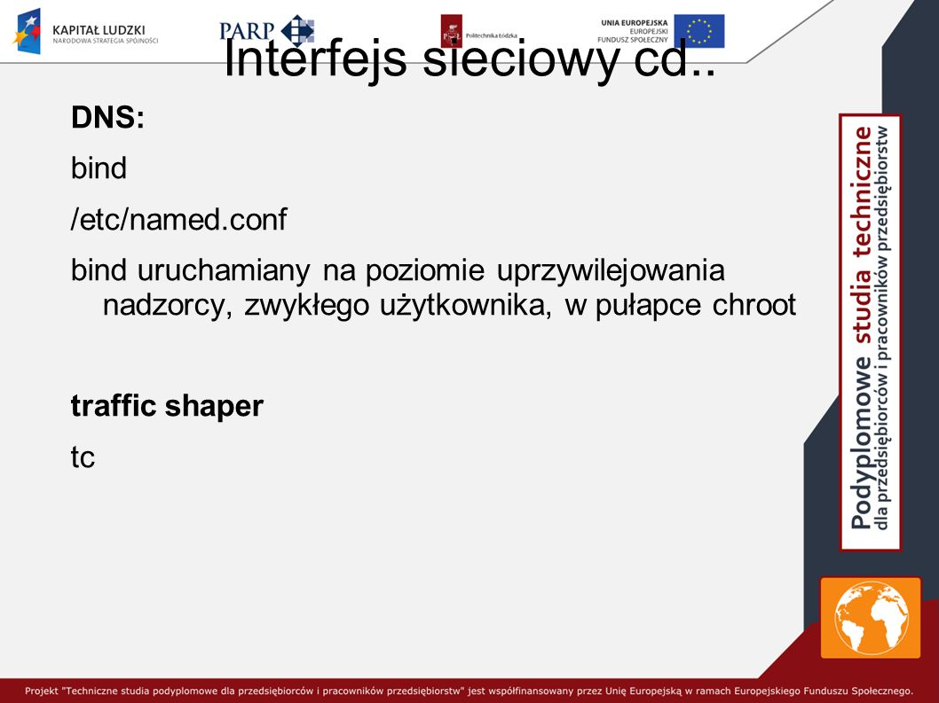 Interfejs sieciowy cd.. DNS: bind /etc/named.conf