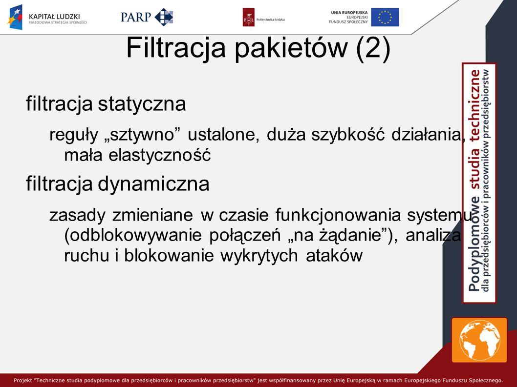 Filtracja pakietów (2) filtracja statyczna filtracja dynamiczna